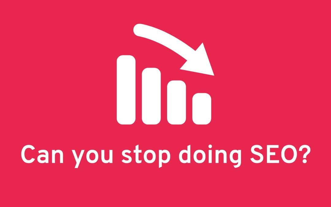 Can you stop doing SEO?